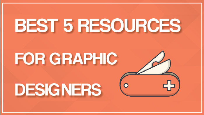 Best 5 resources for Graphic Designers